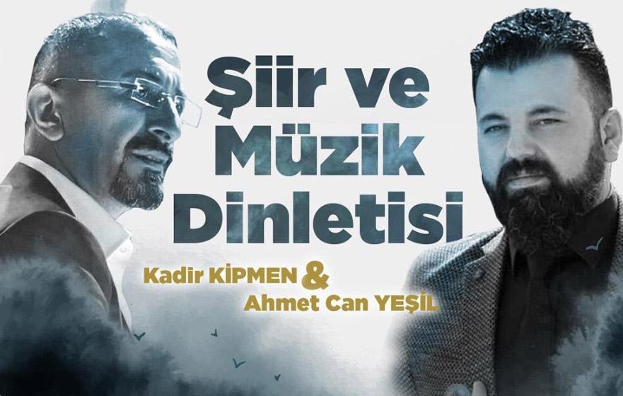 """Kipmen ve Yeşil'den """"Şiir & Müzik Dinletisi"""""""
